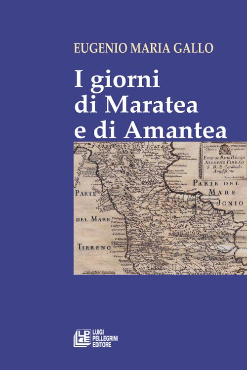 I giorni di Maratea e di Amantea.