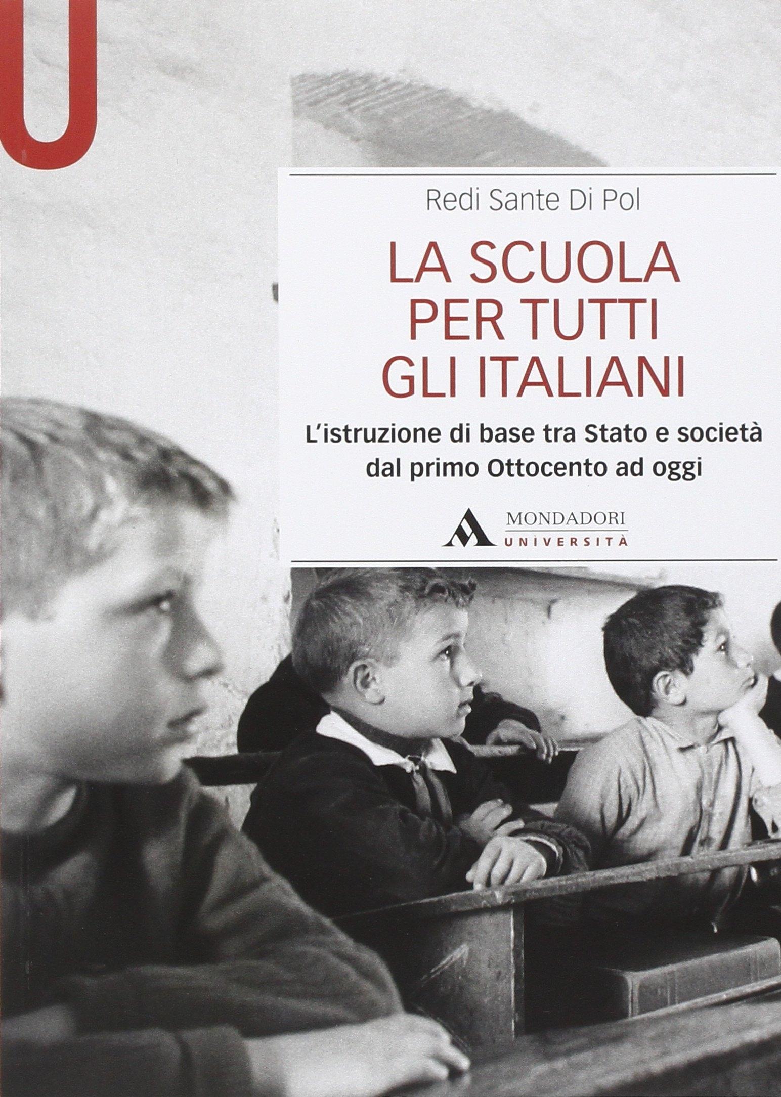 La scuola per tutti gli italiani. L'istruzione di base tra Stato e società dal primo Ottocento ad oggi.