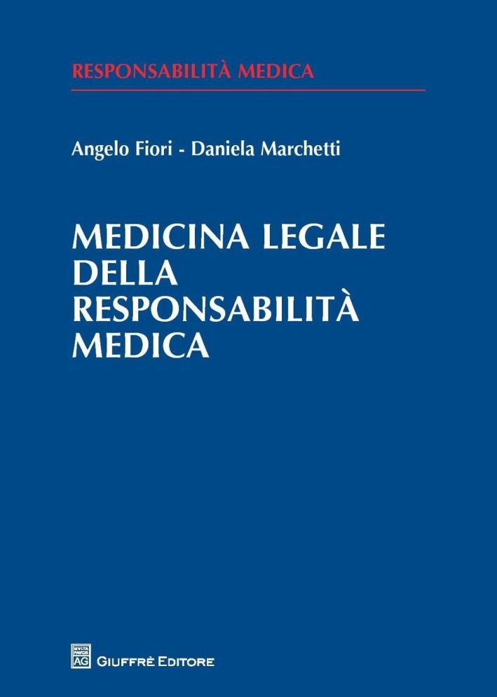Medicina legale della responsabilità medica.