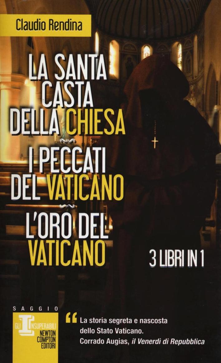 La santa casta della Chiesa-I peccati del Vaticano-L'oro del Vaticano.