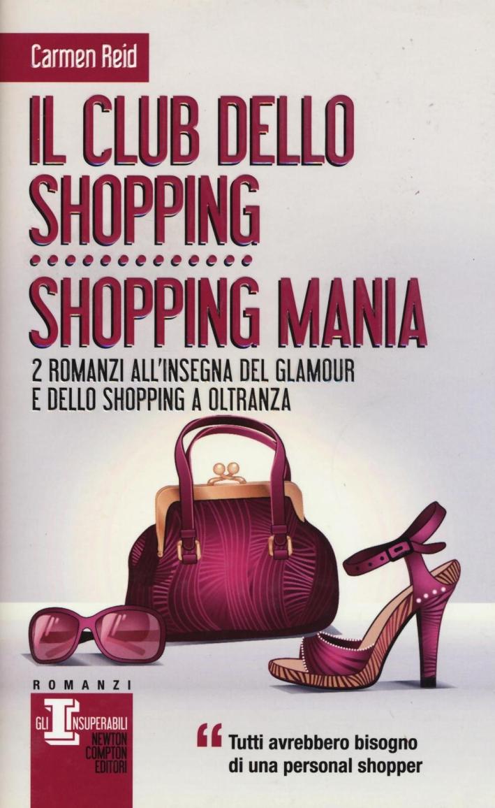 Il club dello shopping. Shopping mania.