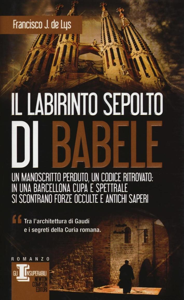 Il labirinto sepolto di Babele.