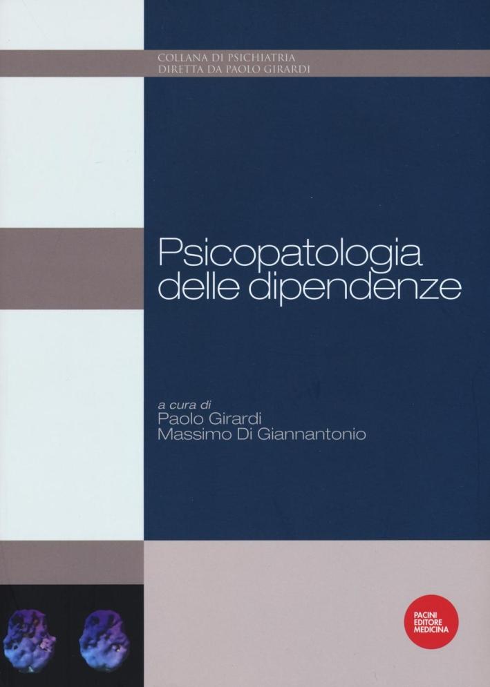 Psicopatologia delle dipendenze.