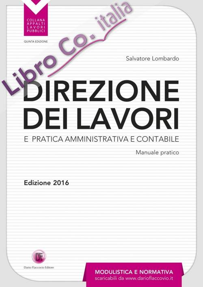 Direzione dei lavori e pratica amministrativa e contabile.
