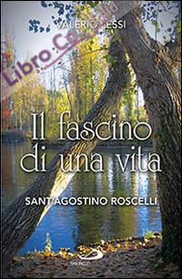 Il fascino di una vita. Sant'Agostino Roscelli.