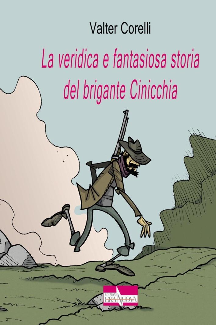 La veridica e fantasiosa storia del brigante Cinicchia.