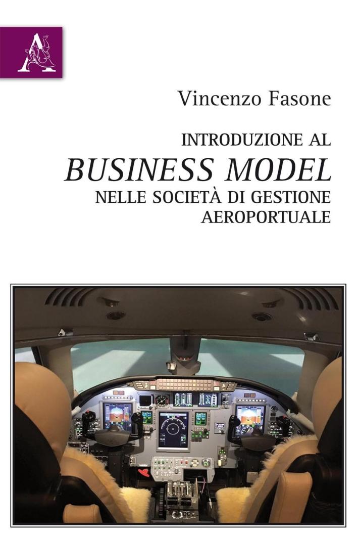 Introduzione al business model nelle società di gestione aeroportuale.