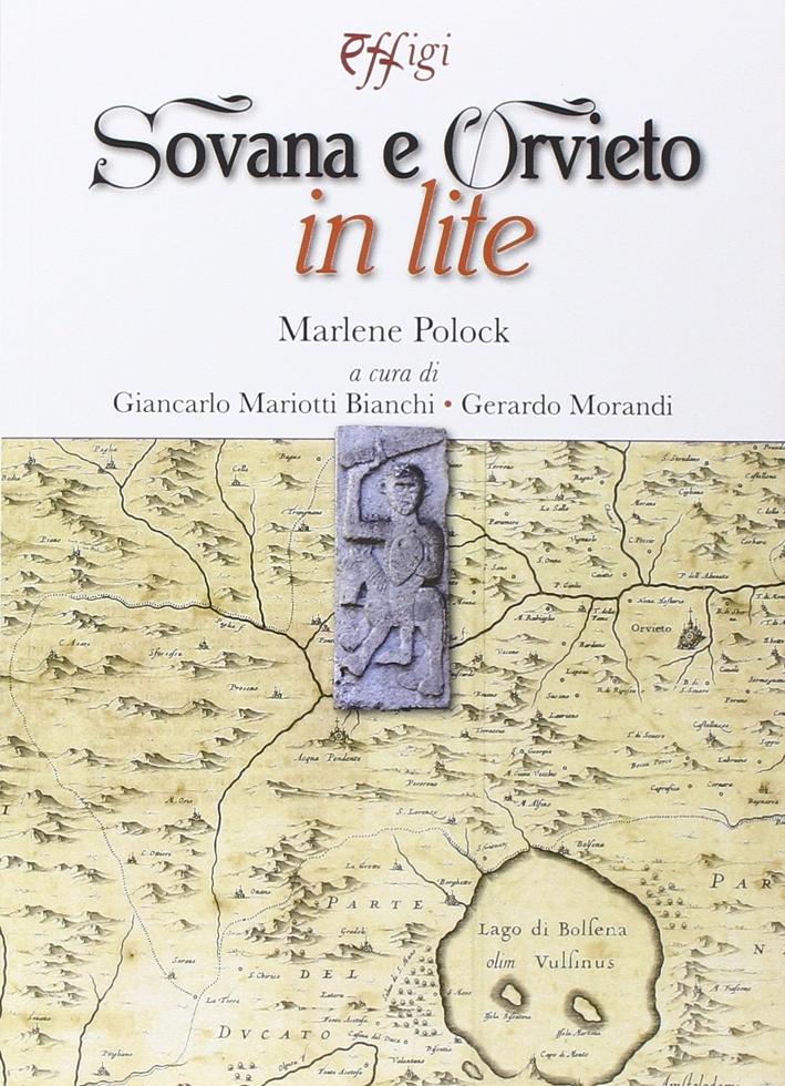 Sovana e Orvieto in Lite. Una Storia del XII Secolo nella Val di Lago a Nord di Bolsena.