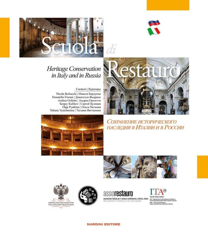 Scuola di restauro. Heritage conservation in Italy and Russia. Ediz. italiana, inglese e russa