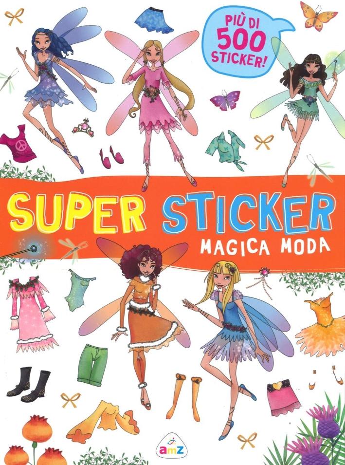 Magica moda. Super sticker. Con adesivi. Ediz. illustrata