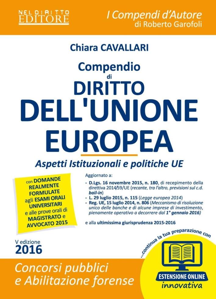 Compendio di Diritto dell'Unione Europea. Aspetti Istituzionali e Politiche Ue. con Espansione Online.