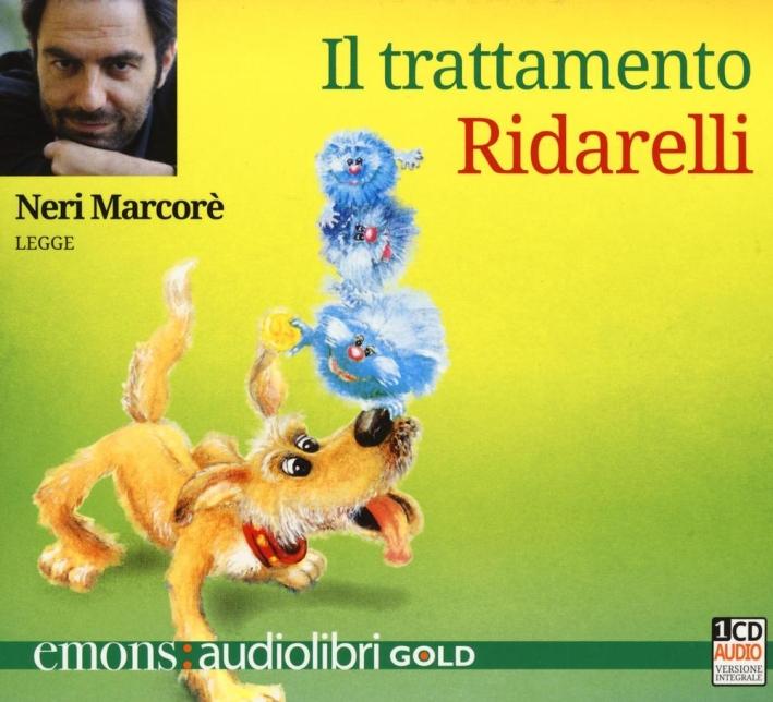 Il trattamento Ridarelli letto da Neri Marcorè. Audiolibro. CD Audio formato MP3.