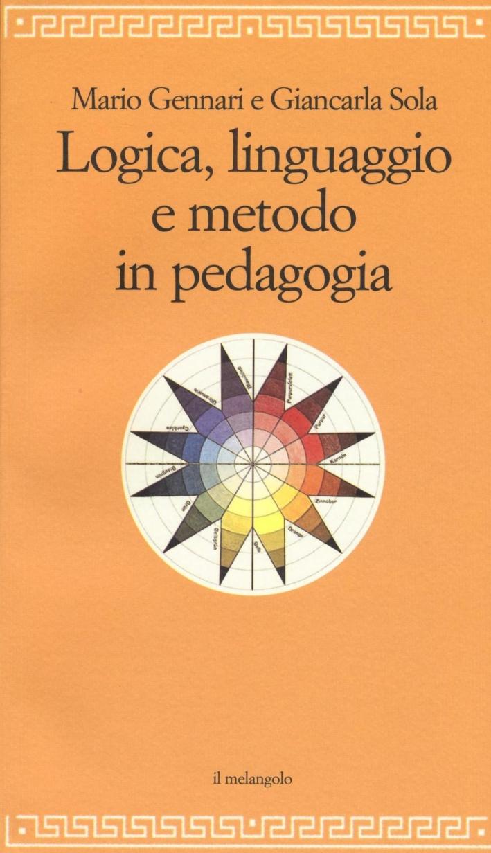 Logica linguaggio e metodo in pedagogia.