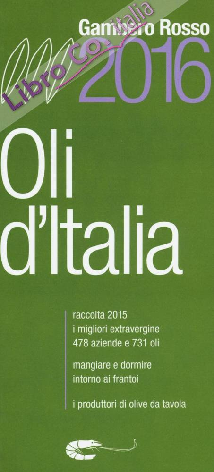Oli d'Italia 2016. I migliori extravergine. Raccolta 2015.