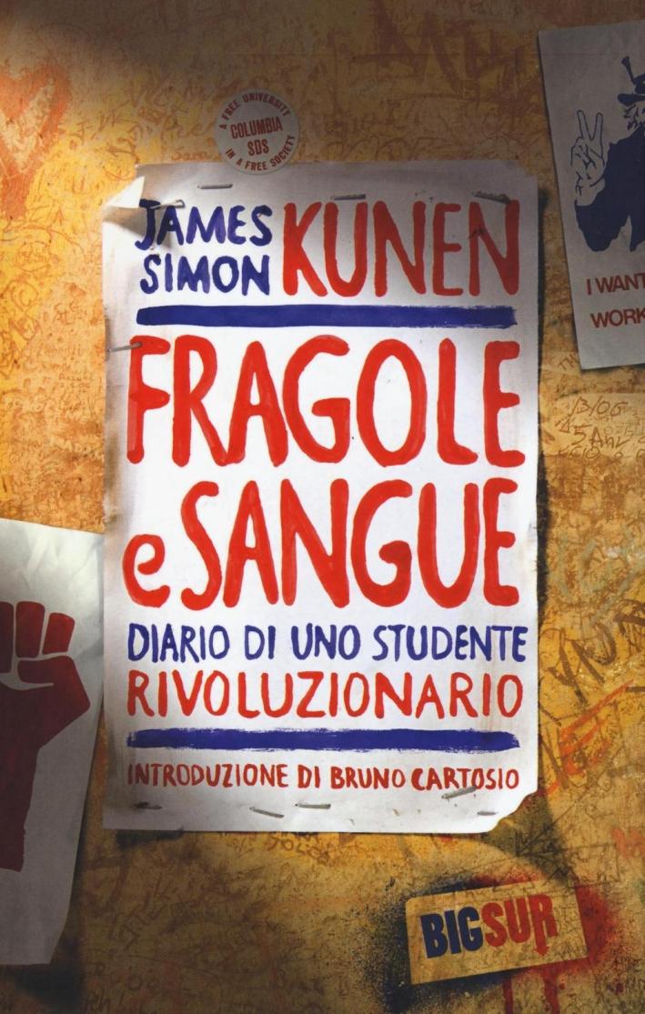 Fragole e sangue. Diario di uno studente rivoluzionario.
