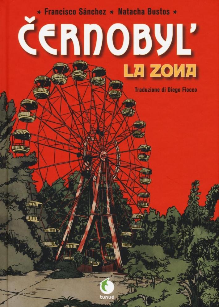 Cernobyl. La zona.