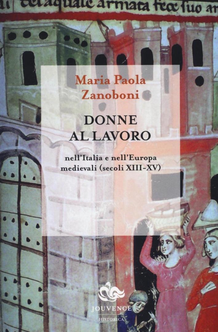 Donne al lavoro nell'Italia e nell'Europa medievali (secoli XIII-XV).