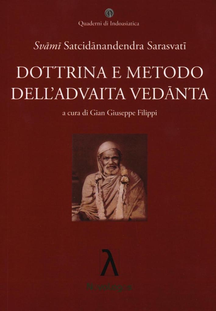 Dottrina e metodo dell'Advaita Vedanta.