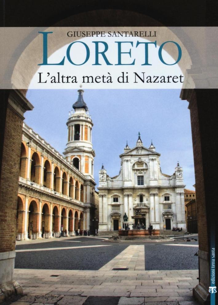 Loreto l'altra metà di Nazaret.