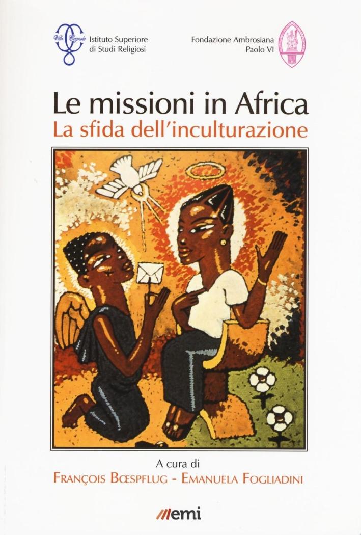 Le missioni in Africa. La sfida dell'inculturazione.