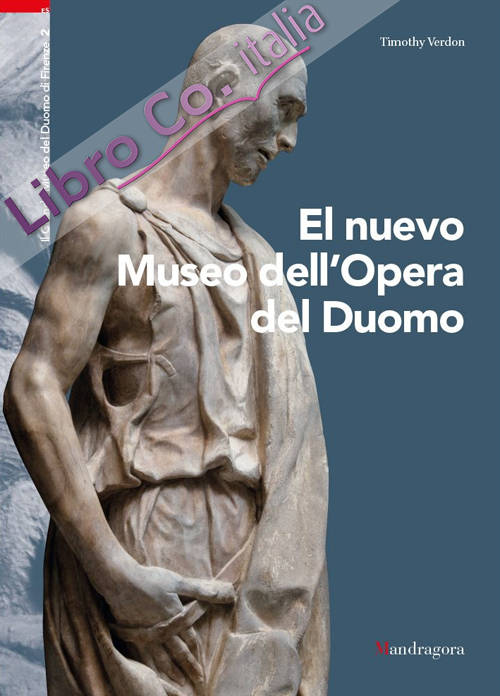 El nuevo Museo dell'Opera del Duomo.