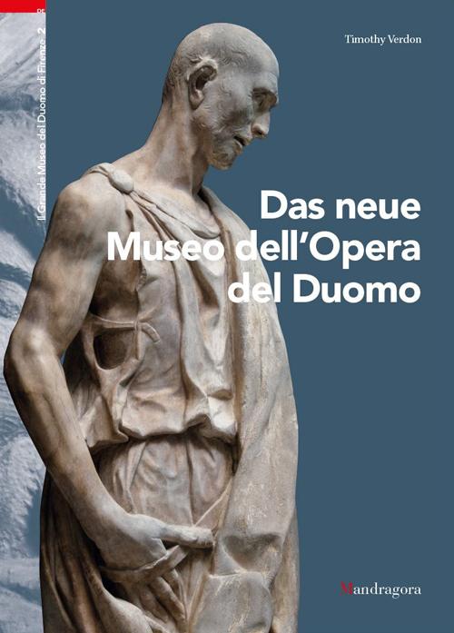 Das neue Museo dell'Opera del Duomo