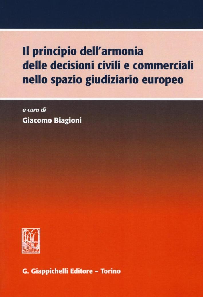 Il principio dell'armonia delle decisioni civili e commerciali nello spazio giudiziario europeo.