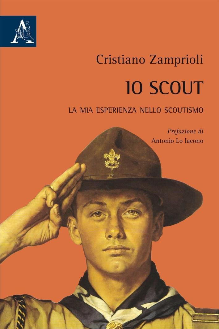 Io scout. La mia esperienza nello scoutismo.