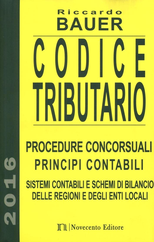 Codice tributario. Procedure consorsuali. Principi contabili. Sistemi contabili e schemi di bilancio delle regioni e degli enti locali.
