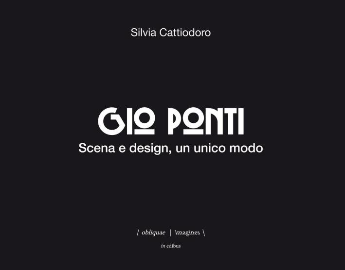 Gio Ponti. Scena e design, un unico modo.
