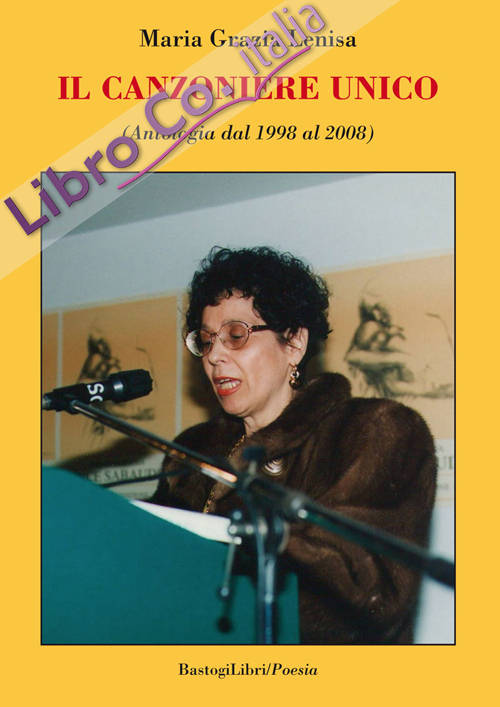Il canzoniere unico (Antologia dal 1998 al 2008).
