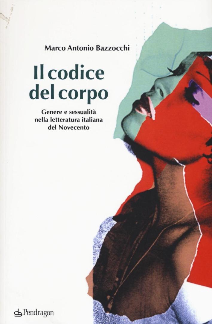Il codice del corpo. Genere e sessualità nella letteratura italiana del Novecento.
