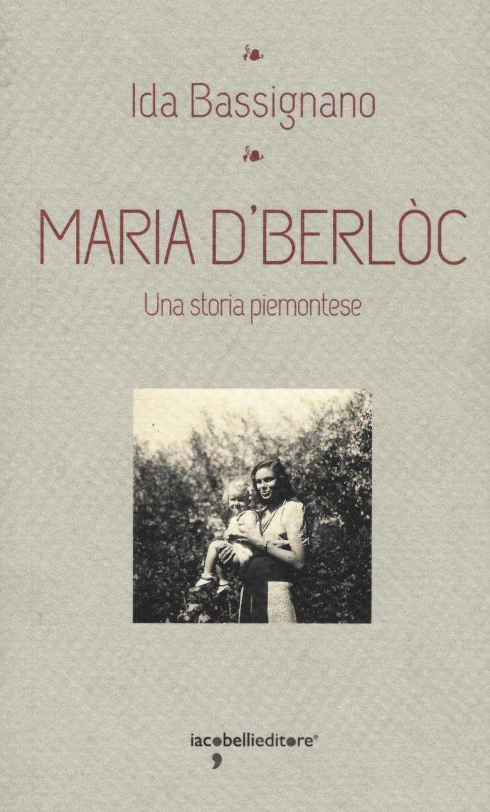 Maria D'Berlòc. Una storia piemontese.