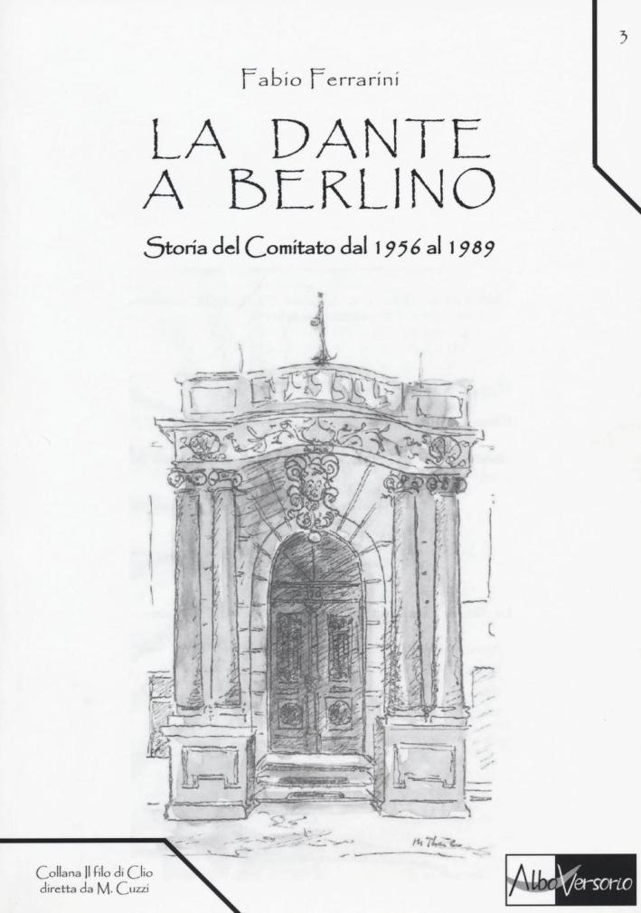 La Dante a Berlino. Storia del comitato dal 1956 al 1989.