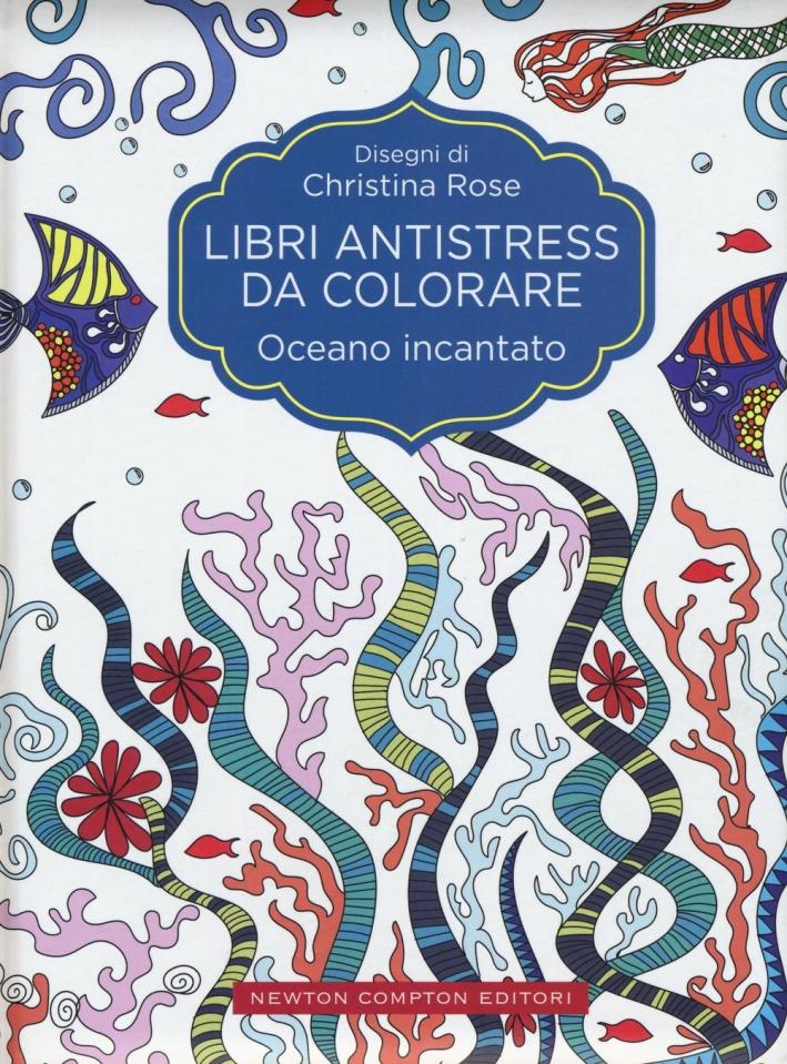 Oceano incantato. Libri antistress da colorare.