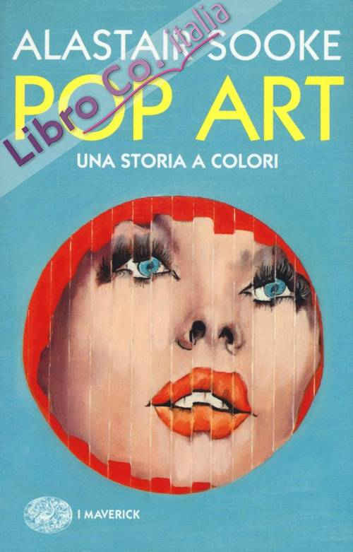 Pop art. Una storia piena di colori.