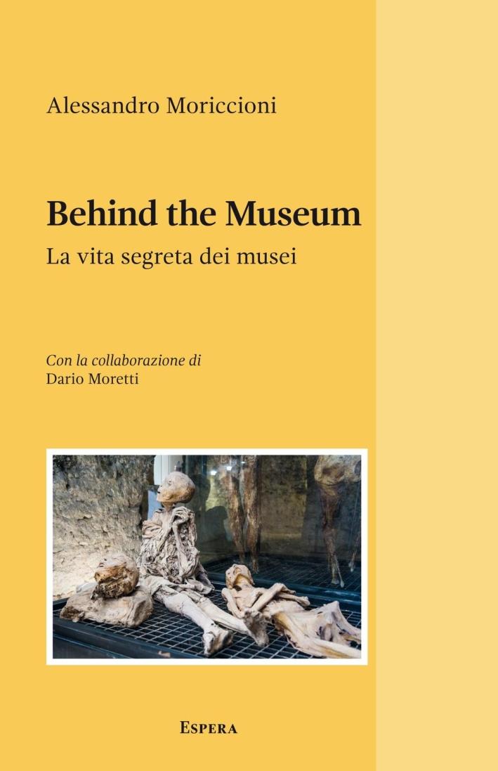 Behind the Museum. La Vita Segreta dei Musei.