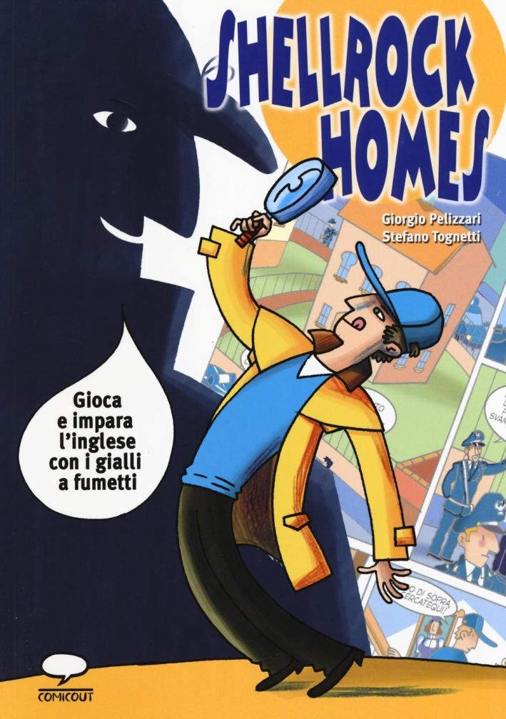 Shellrock Holmes. I tuoi gialli a fumetti. Gioca e impara l'inglese.