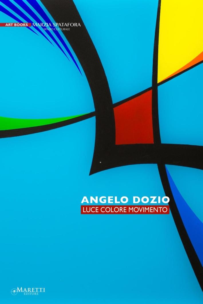 Angelo Dozio. Luce, Colore, Movimento.