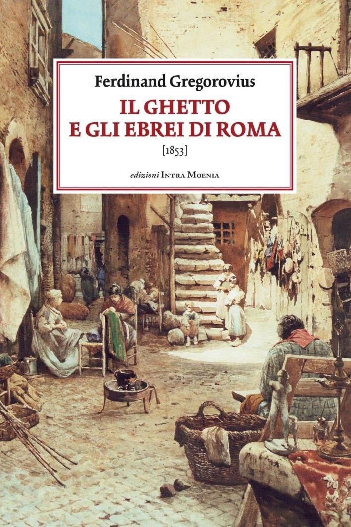Il Ghetto e gli Ebrei di Roma (1853).