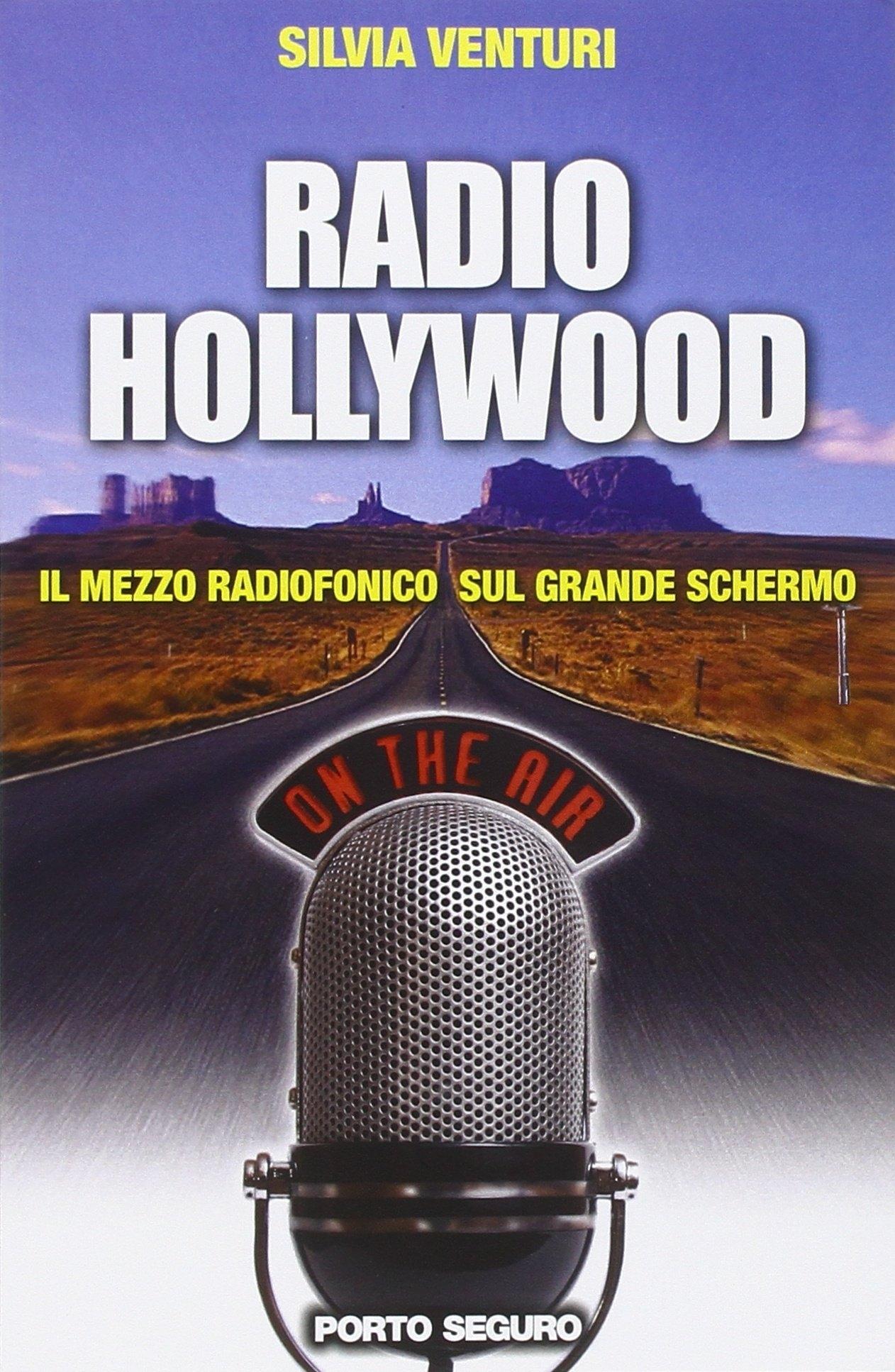 Radio Hollywood. Il Mezzo Radiofonico sul Grande Schermo.