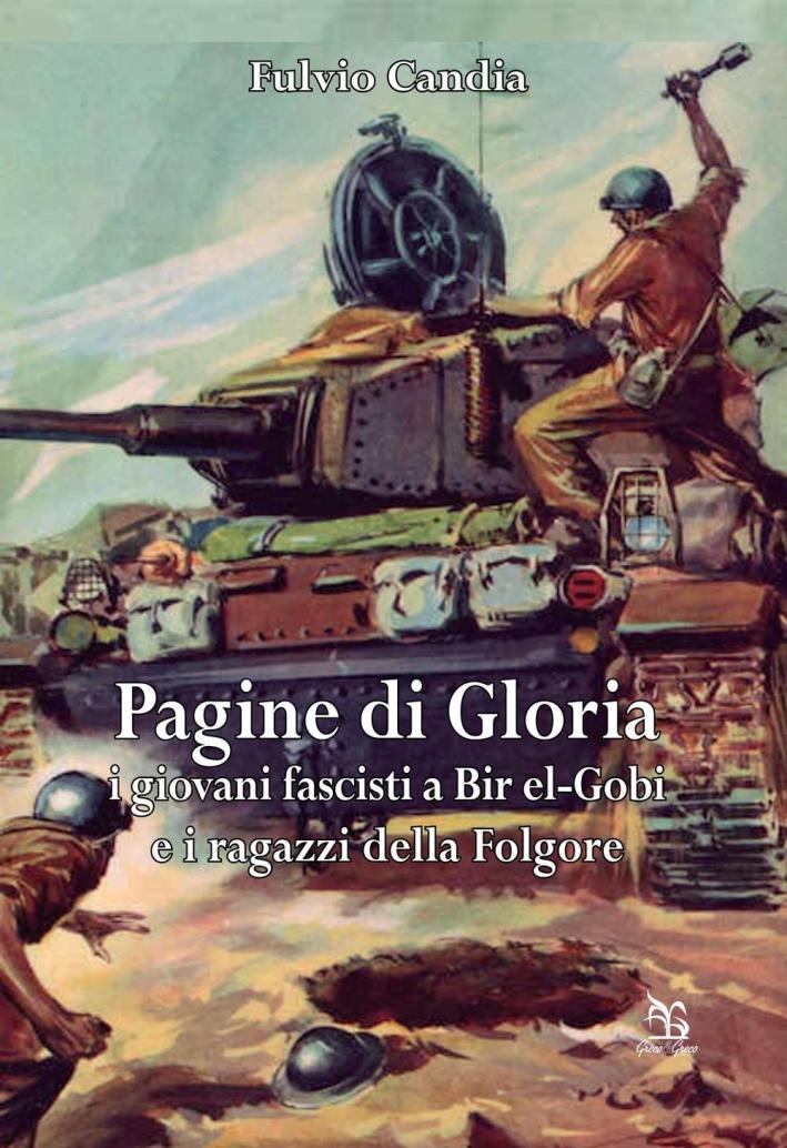 Pagine di gloria. I giovani fascisti a Bir el-Gobi e i ragazzi della Folgore.