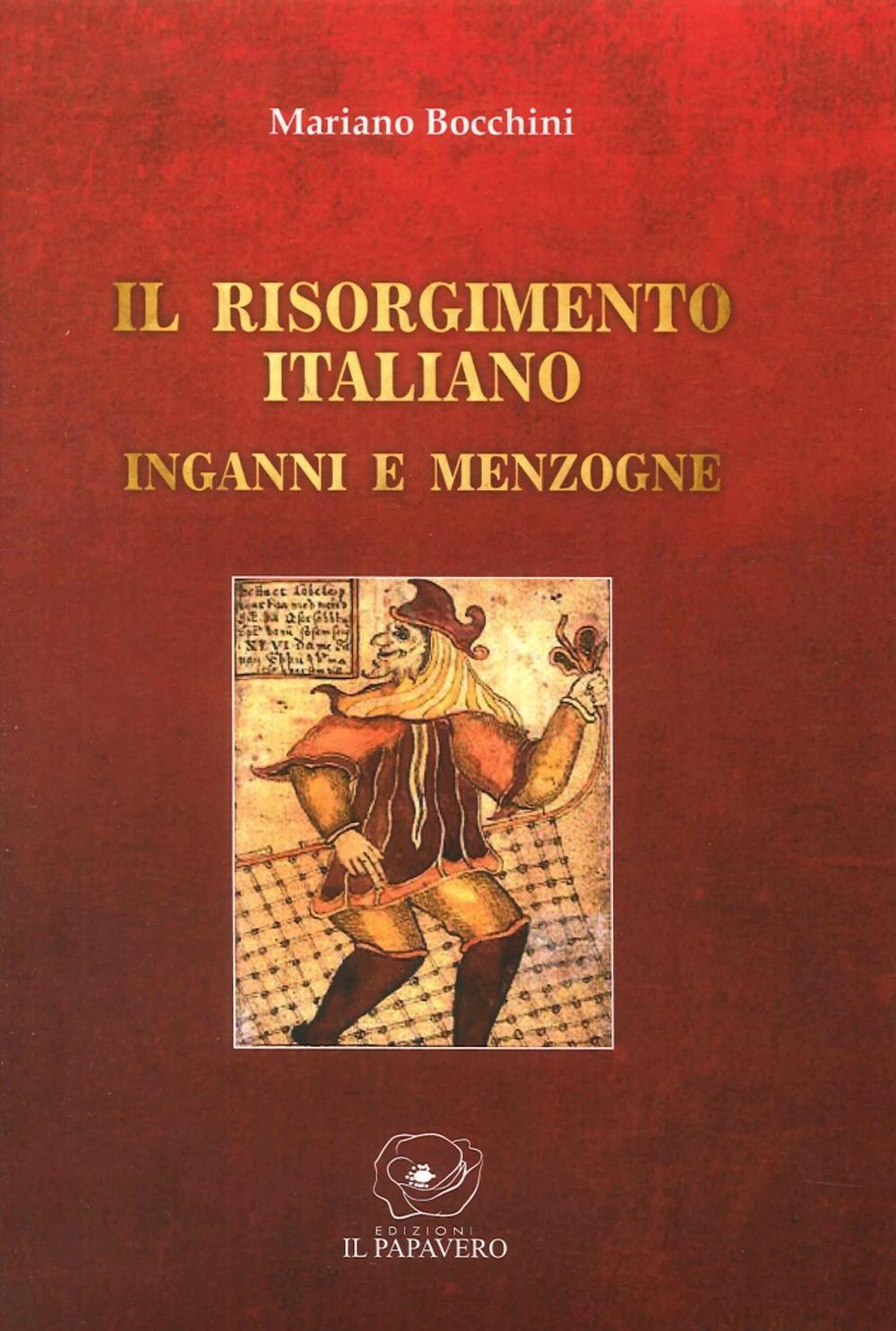 Il Risorgimento italiano. Inganni e menzogne.