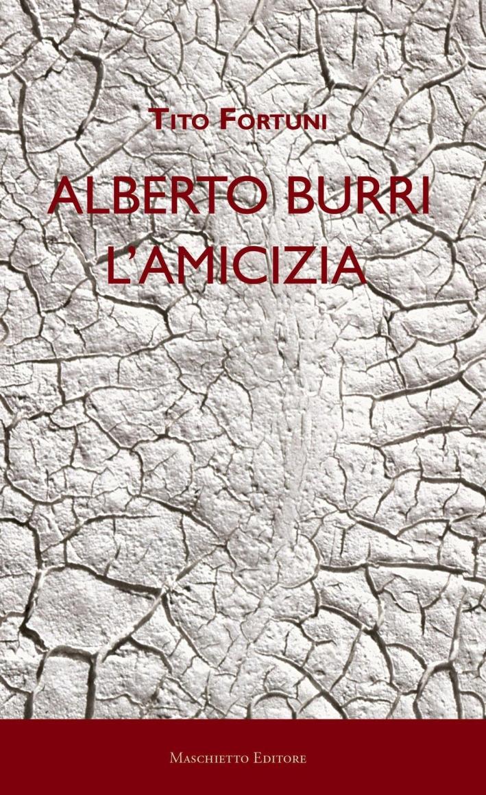 Alberto Burri. L'Amicizia.