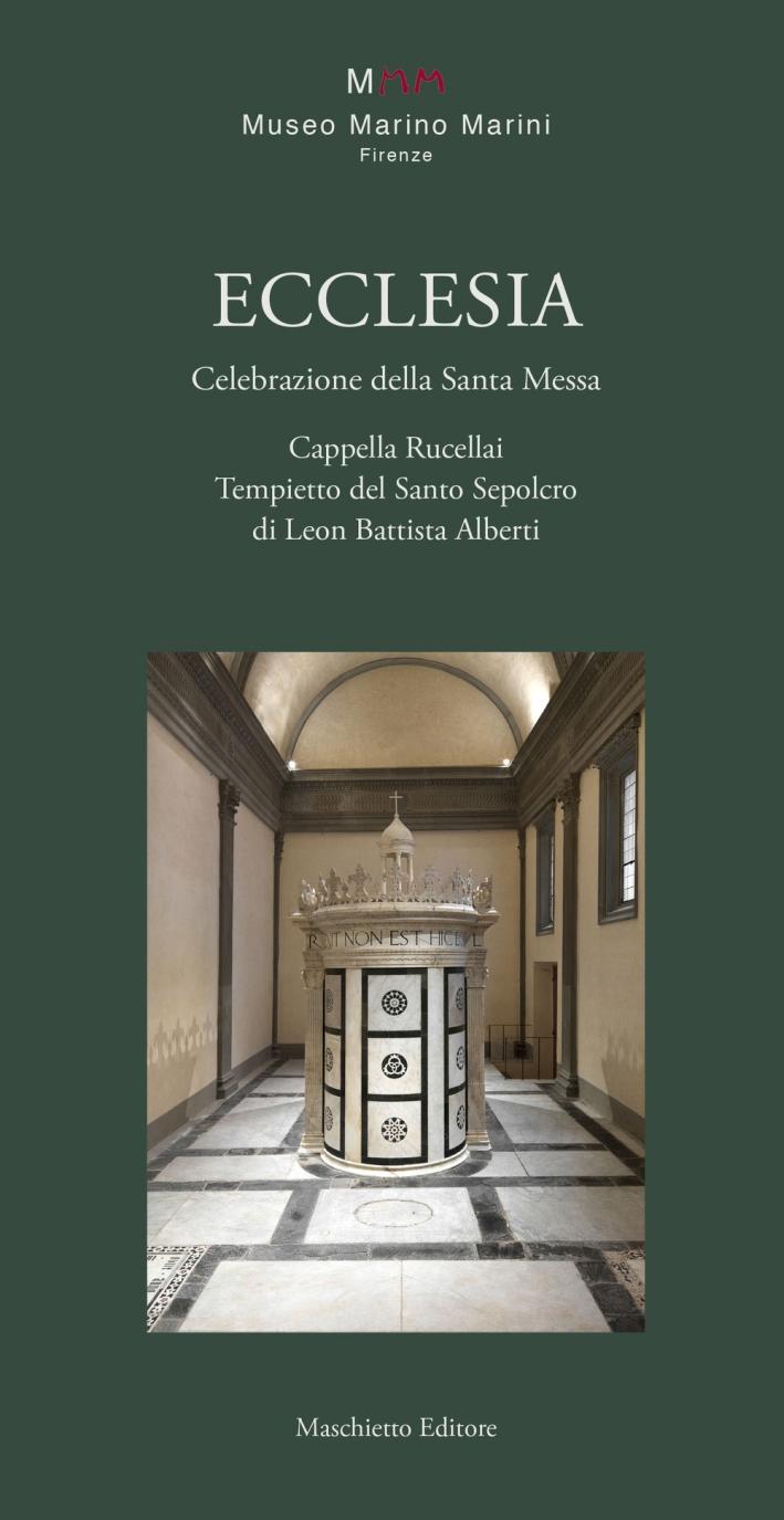 Ecclesia. Cappella Rucellai tempietto del Santo Sepolcro.