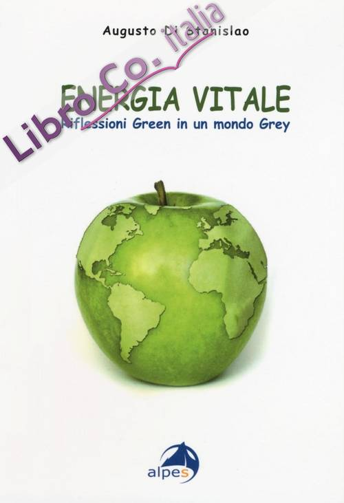 Energia vitale. Riflessioni green in un mondo grey
