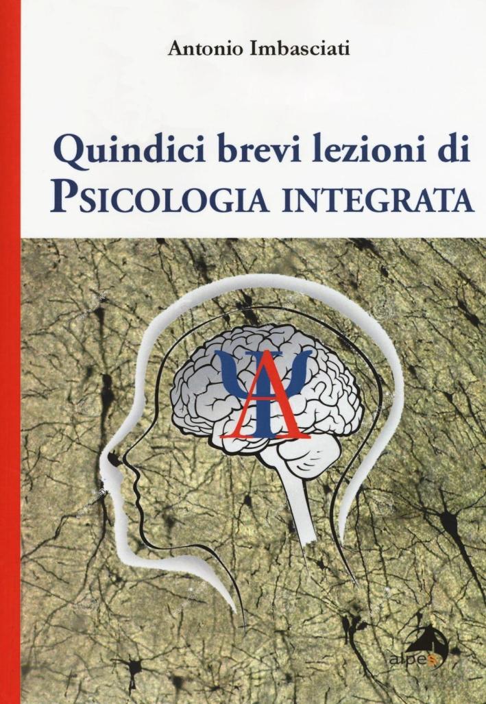 Quindici brevi lezioni di psicologia integrata.