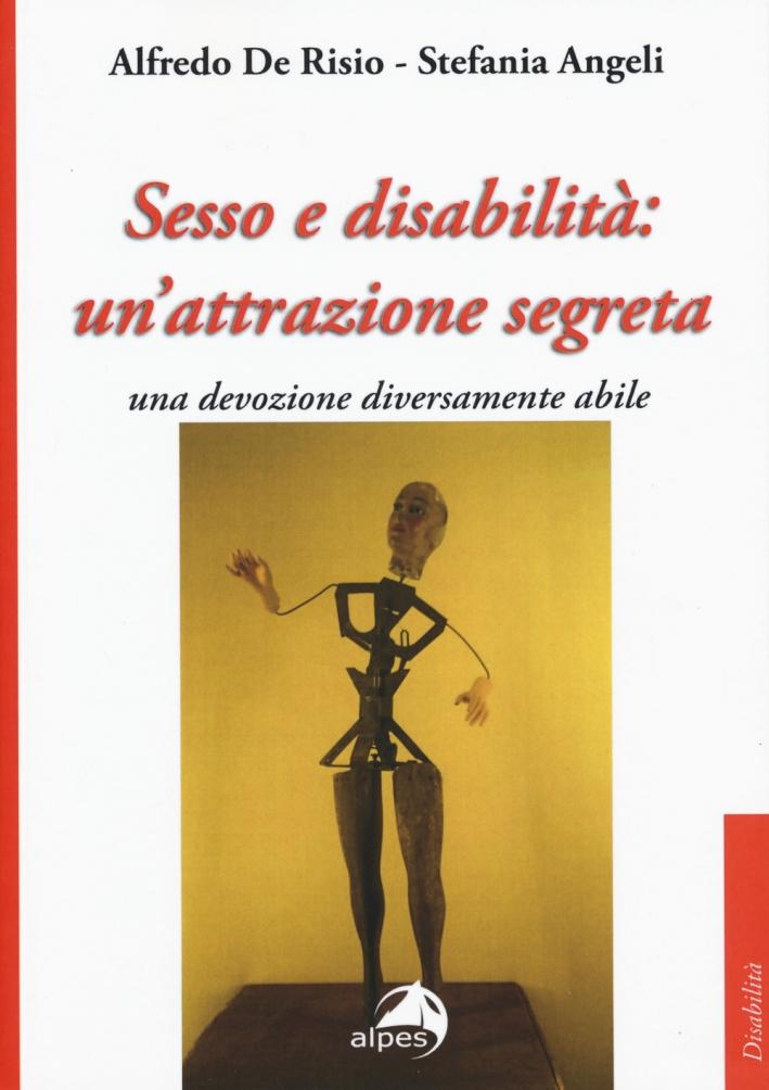 Sesso e disabilità: un'attrazione segreta. Una devozione diversamente abile.
