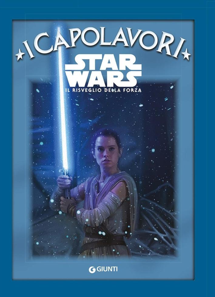 Star Wars. Il risveglio della forza.