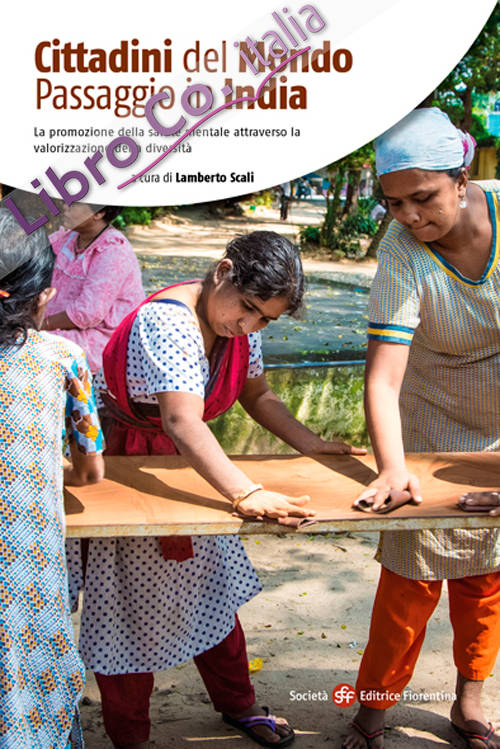 Cittadini del mondo. Passaggio in India. La promozione della salute mentale attraverso la valorizzazione della diversità. Ediz. illustrata